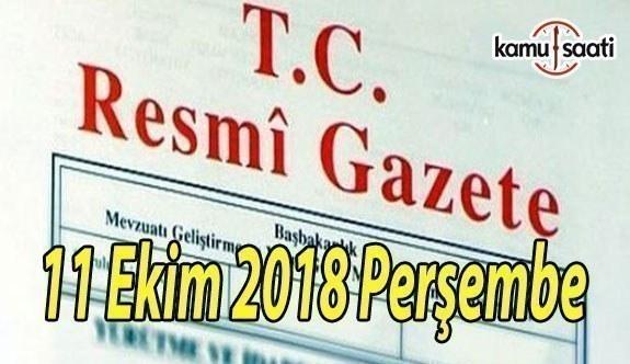11 Ekim 2018 Perşembe Tarihli TC Resmi Gazete Kararları