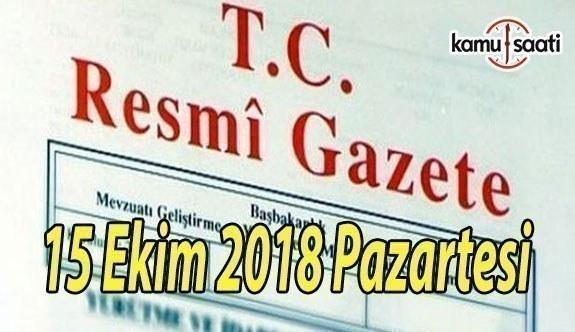 15 Ekim 2018 Pazartesi Tarihli TC Resmi Gazete Kararları