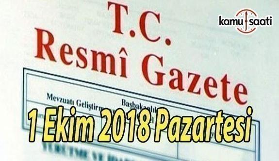 1 Ekim 2018 Pazartesi Tarihli TC Resmi Gazete Kararları
