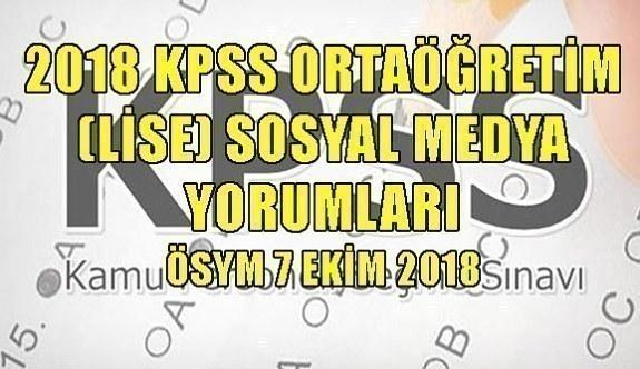 2018 KPSS Ortaöğretim (Lise) Sosyal Medya Yorumları -ÖSYM 7 Ekim 2018