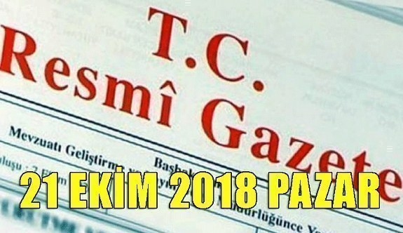 21 Ekim 2018 Pazar Tarihli TC Resmi Gazete Kararları