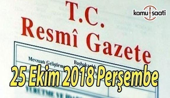 25 Ekim 2018 Perşembe Tarihli TC Resmi Gazete Kararları