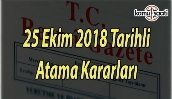 25 Ekim 2018 Tarihli Atama Kararları