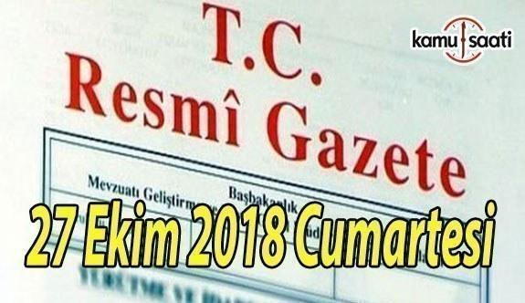 27 Ekim 2018 Cumartesi Tarihli TC Resmi Gazete Kararları