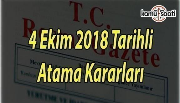 4 Ekim 2018 Perşembe tarihli Atama Kararları
