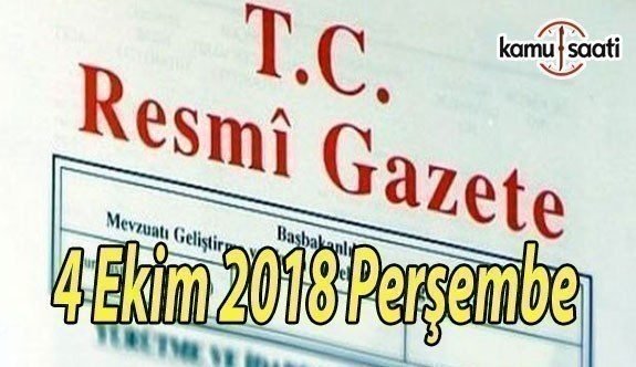 4 Ekim 2018 Perşembe Tarihli TC Resmi Gazete Kararları