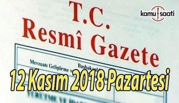 12 Kasım 2018 Pazartesi Tarihli TC Resmi Gazete Kararları