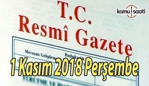 1 Kasım 2018 Perşembe Tarihli TC Resmi Gazete Kararları