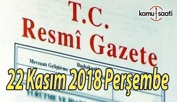 22 Kasım 2018 Perşembe Tarihli TC Resmi Gazete Kararları