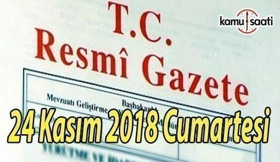 24 Kasım 2018 Cumartesi Tarihli TC Resmi Gazete Kararları