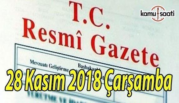 28 Kasım 2018 Çarşamba Tarihli TC Resmi Gazete Kararları