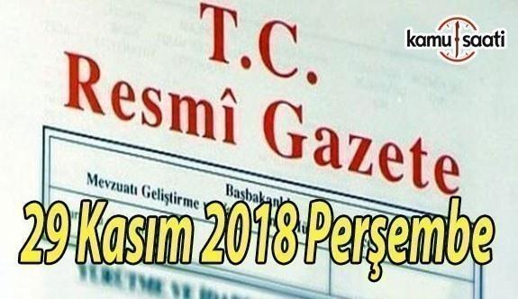 29 Kasım 2018 Perşembe Tarihli TC Resmi Gazete Kararları