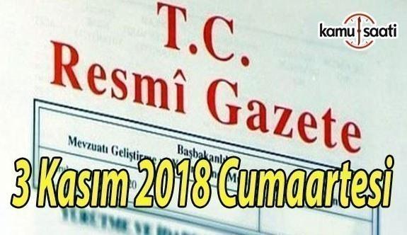 3 Kasım 2018 Cumartesi Tarihli TC Resmi Gazete Kararları