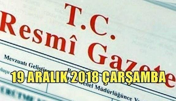 19 Aralık 2018 Çarşamba Tarihli TC Resmi Gazete Kararları