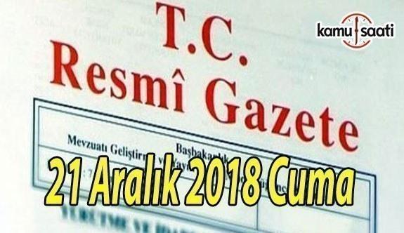 21 Aralık 2018 Cuma Tarihli TC Resmi Gazete Kararları