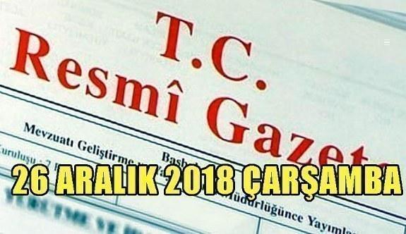 26 Aralık 2018 Çarşamba Tarihli TC Resmi Gazete Kararları