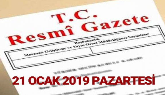 21 Ocak 2019 Pazartesi Tarihli TC Resmi Gazete Kararları