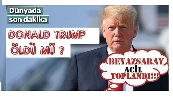 Donald Trump Öldü Mü ?
