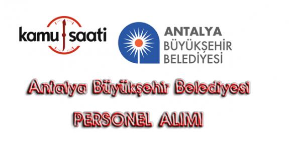Antalya Büyükşehir Belediyesi Personel Alımıİş başvurusu nereden nasıl yapılır? başvuru formu