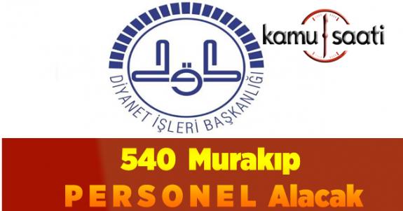 Diyanet İşleri Başkanlığı,  540 Murakıp Personel Alacak