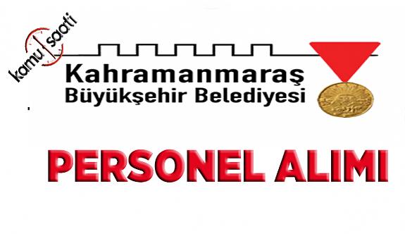 Kahramanmaraş Büyükşehir Belediyesi Personel Alımı 2019