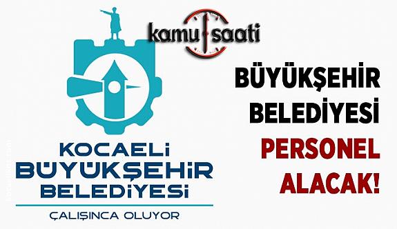 Kocaeli Büyükşehir Belediyesi Personel Alımı 2019