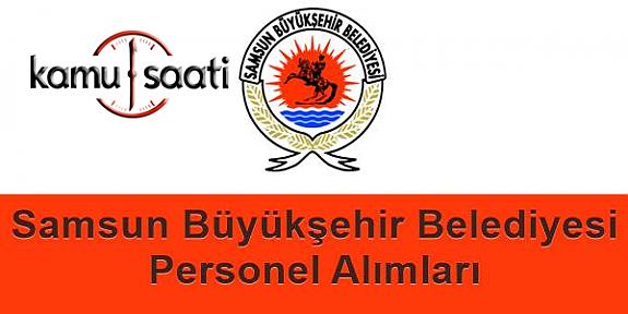 Samsun Büyükşehir Belediyesi Personel Alımı 2019