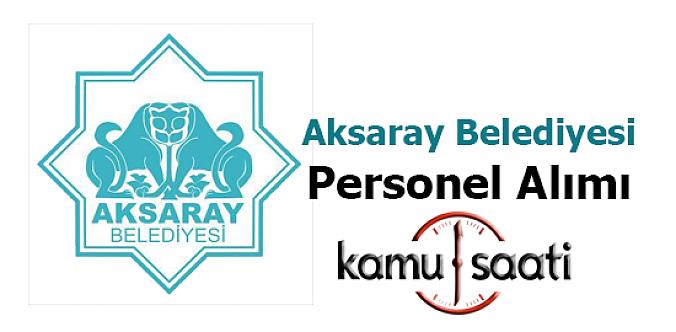 Aksaray Belediyesi Personel Alımı 2019