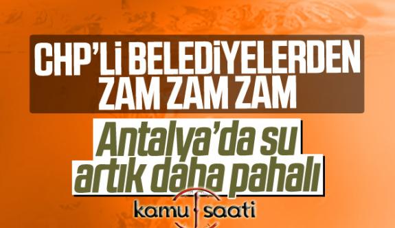 CHP'Lİ Belediye Antalya'da suya yüzde 20 zam geldi