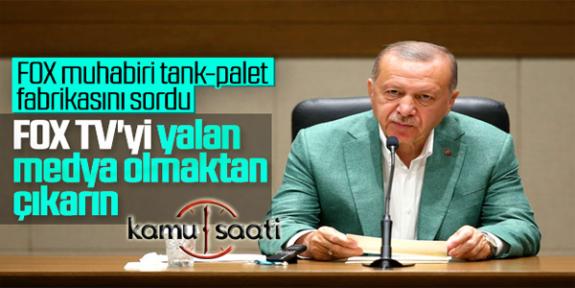 Cumhurbaşkanı Erdoğan: FOX Tv yi Rezil Etti