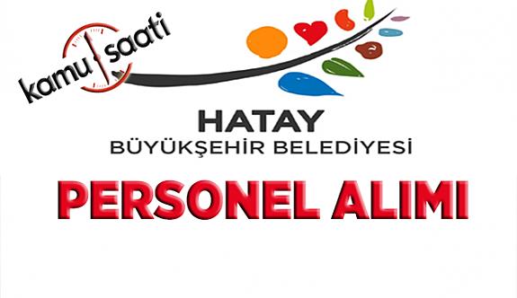 Hatay Büyükşehir Belediyesi Personel Alımı 2019