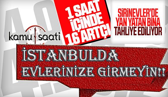 İstanbul Afad dan Uyarı Evlerinize Girmeyin 16 artçı deprem Oldu Hala Devam Ediyor