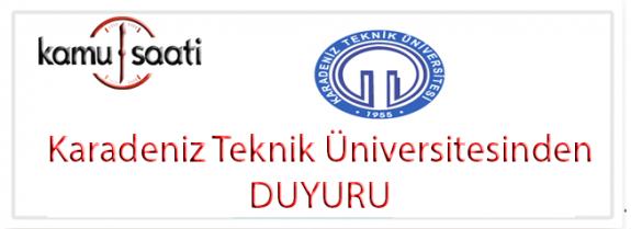 Karadeniz Teknik Üniversitesinden DUYURU!!!