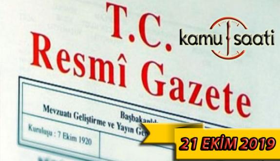 21 Ekim 2019 Pazartesi Tarihli TC Resmi Gazete Kararları
