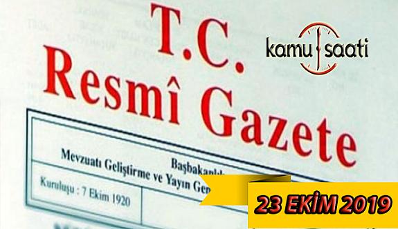23 Ekim 2019 Çarşamba Tarihli TC Resmi Gazete Kararları