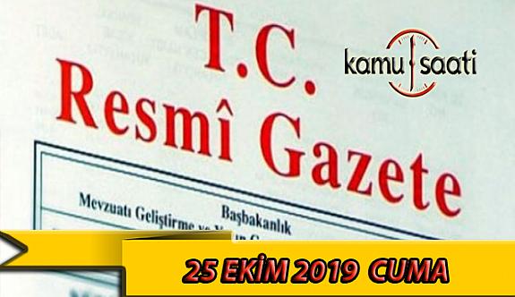 25 Ekim 2019 Cuma Tarihli TC Resmi Gazete Kararları