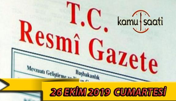 26 Ekim 2019 Cumartesi Tarihli TC Resmi Gazete Kararları