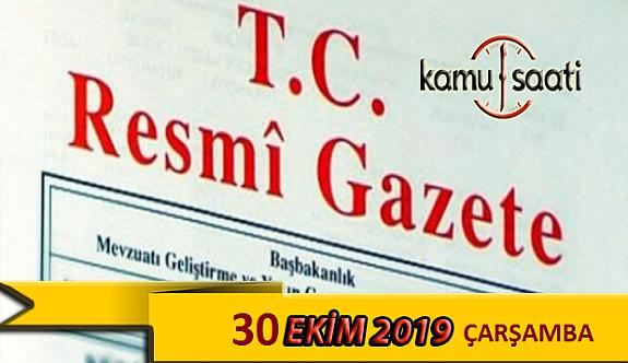 30 Ekim 2019 Çarşamba Tarihli TC Resmi Gazete Kararları