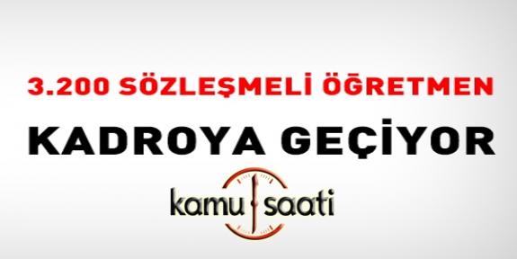 Bakanlık Açıkladı, 3.200 Sözleşmeli Öğretmen, Kadroya Geçiyor