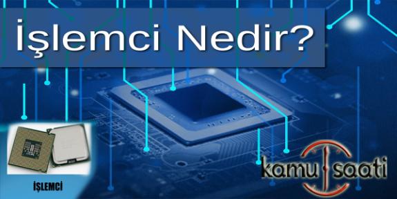 CPU İşlemci nedir, ne işe yarar?