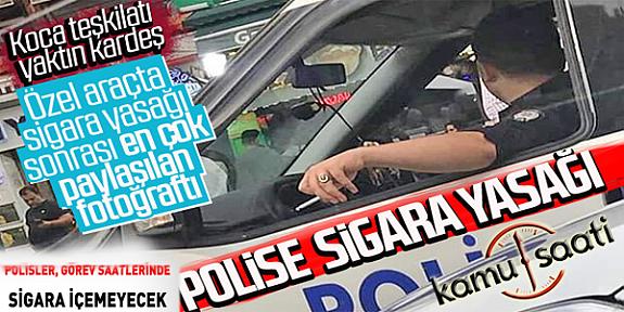 Emniyet Genel Müdürlüğü, Polisin Görev Saatlerinde Sigara İçmemesi Talimatı Verdi
