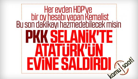 Hdp'nin Sahip Çıktığı PKK'lılar, Selanik'te Atatürk Evi'ne Saldırdı