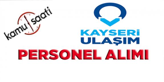 Kayseri Büyükşehir Belediyesi Kayseri Ulaşım Aş personel alımı,