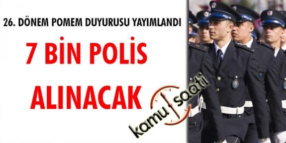 Polis Akademisi Başkanlığı 26 dönem POMEM duyurusunu yayımladı, Toplamda 7 bin polis alımı yapılacak
