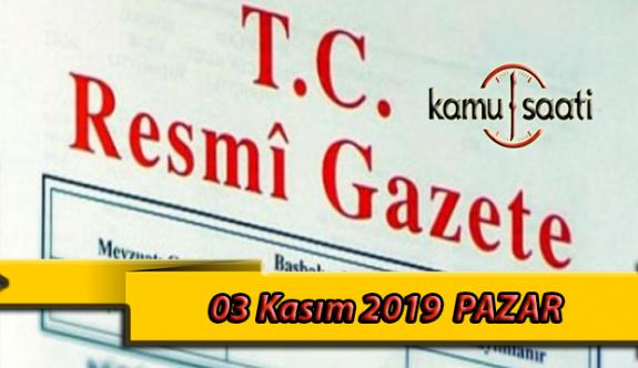 03 Kasım 2019 Pazar Tarihli TC Resmi Gazete Kararları