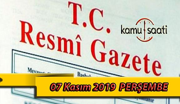 07 Kasım 2019 Perşembe Tarihli TC Resmi Gazete Kararları