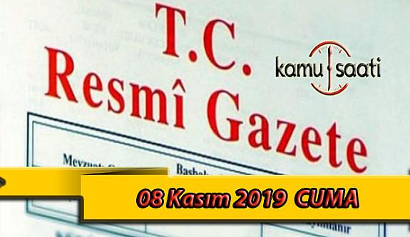 08 Kasım 2019 Cuma Tarihli TC Resmi Gazete Kararları