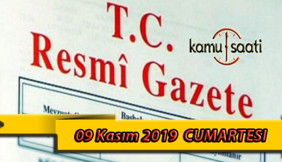 09 Kasım 2019 Cumartesi Tarihli TC Resmi Gazete Kararları