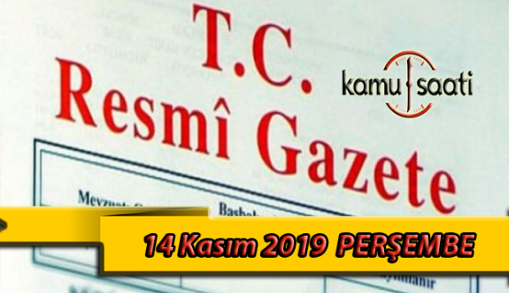 14 Kasım 2019 Perşembe Tarihli TC Resmi Gazete Kararları