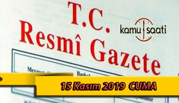 15 Kasım 2019 CUMA Tarihli TC Resmi Gazete Kararları